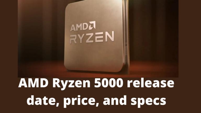 AMD Ryzen 5000 release date, price and specs