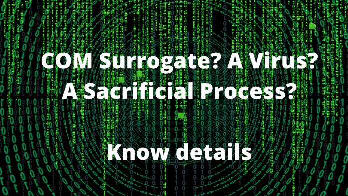 COM Surrogate_ A Virus_ A Sacrificial Process_ Know details