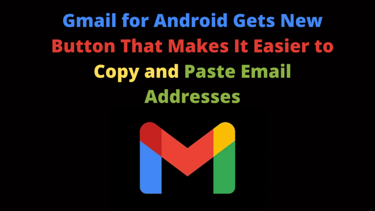Gmail for Android Gets New Button That Makes It Easier to Copy and Paste Email Addresses