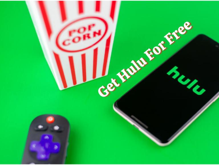 How to Get Hulu For Free – 100% Working Ways to Get Hulu Free