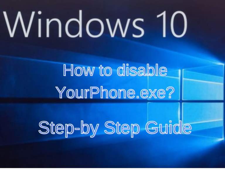 What Is YourPhone.exe in Windows 10 and Can You Disable It?
