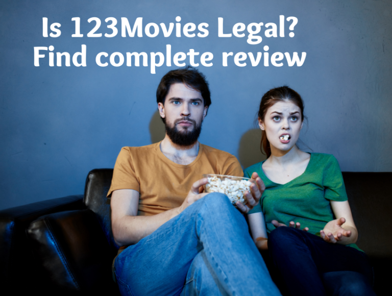 Is 123Movies Legal and Safe in 2021 (Complete 123Movies Review)