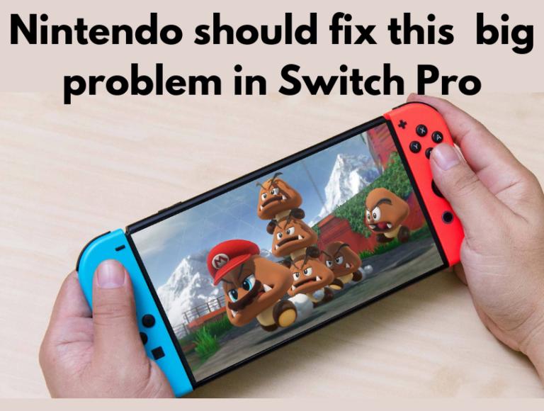 I won't buy a Switch Pro until Nintendo fixes this big problem