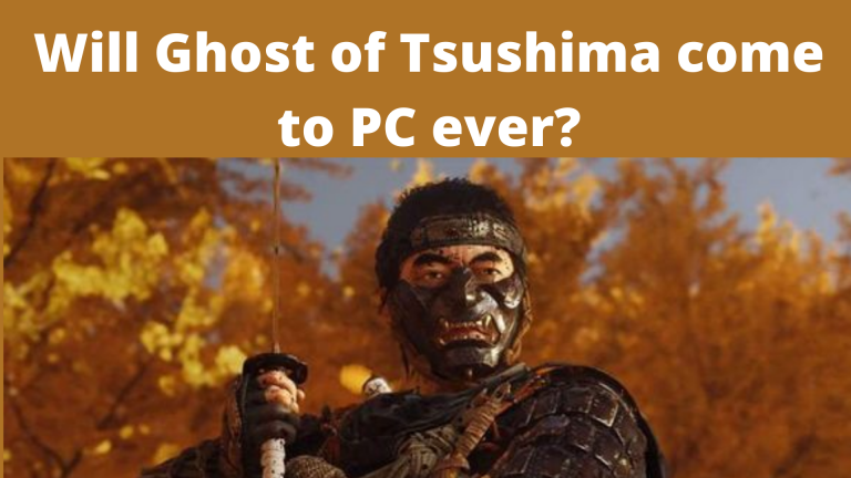 Will Ghost of Tsushima come to PC ever?