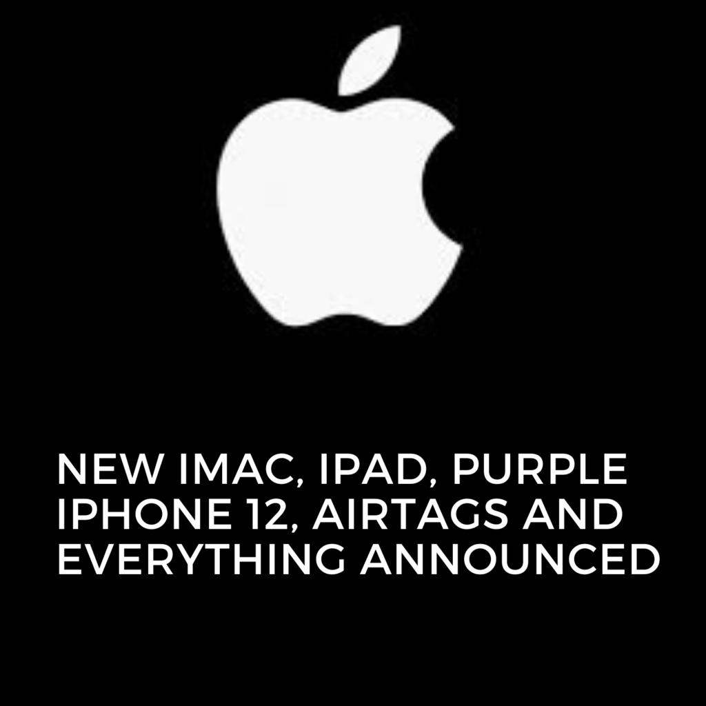 Apple event 2021: New iMac and iPad, purple iPhone 12 ...