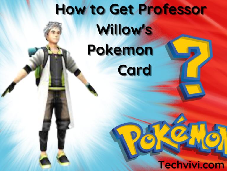 How to Get Professor Willow's Pokemon Card in Pokemon Go?