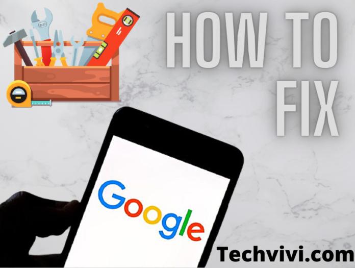 Stop Crashing Google App - Techvivi