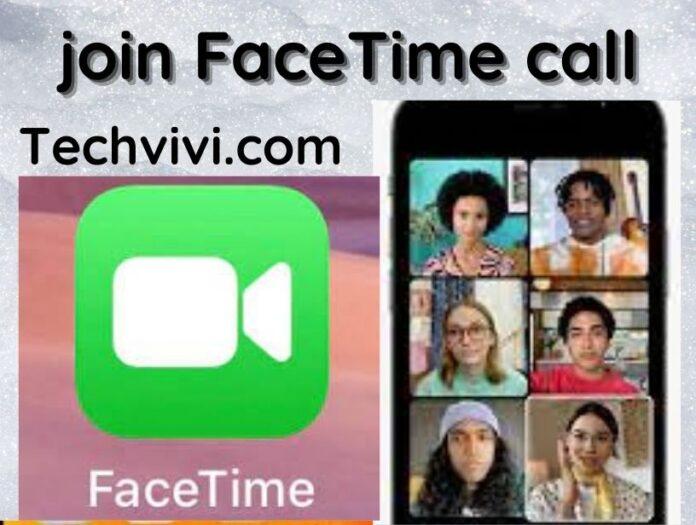 join FaceTime call - Techvivi