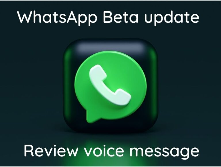 WhatsApp beta update- Messaging app to allow voice message review before sending