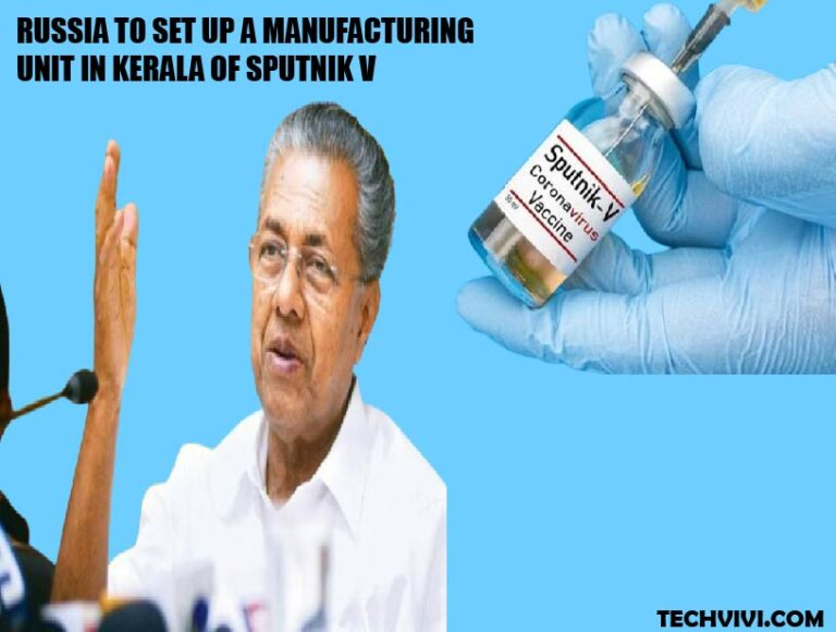 Russia to set up a manufacturing plant in Kerala for Covid 19 vaccine Sputnik V