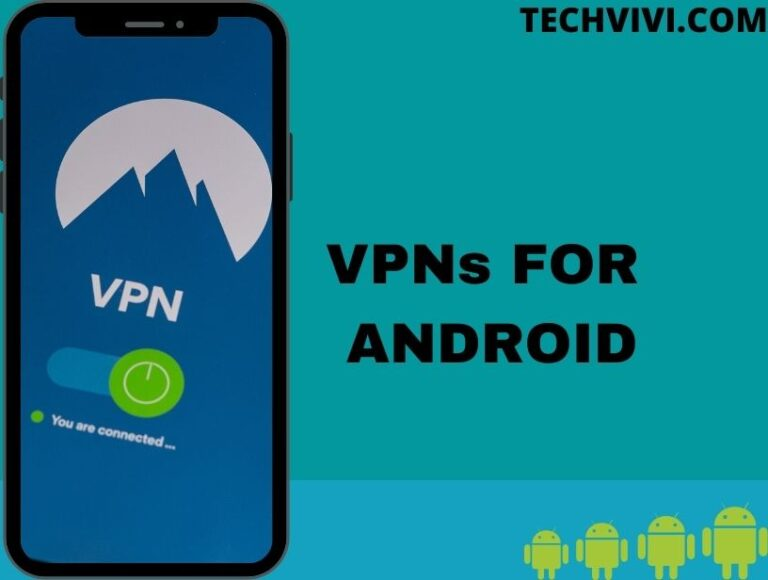 VPNs for Android in 2021