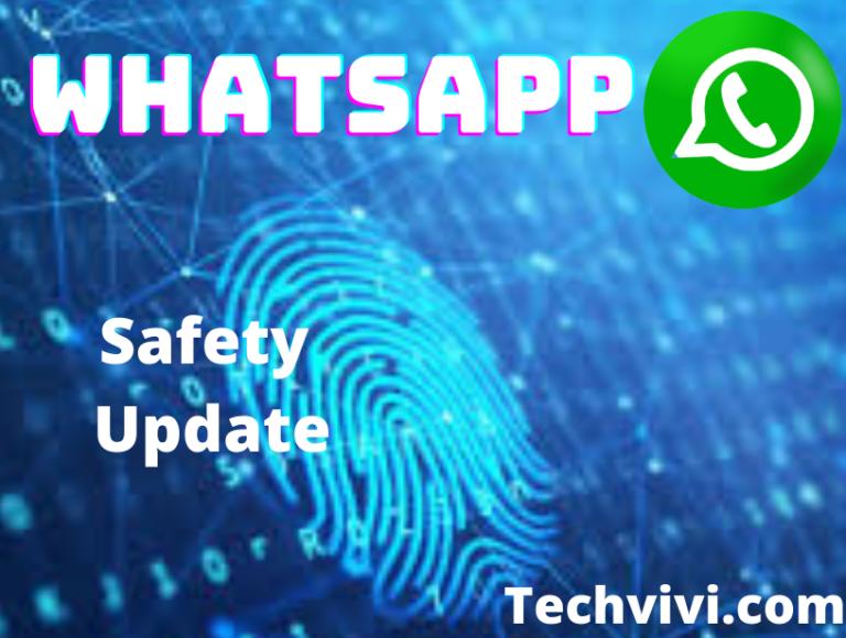 WhatsApp Update – WhatsApp finally announces safety feature