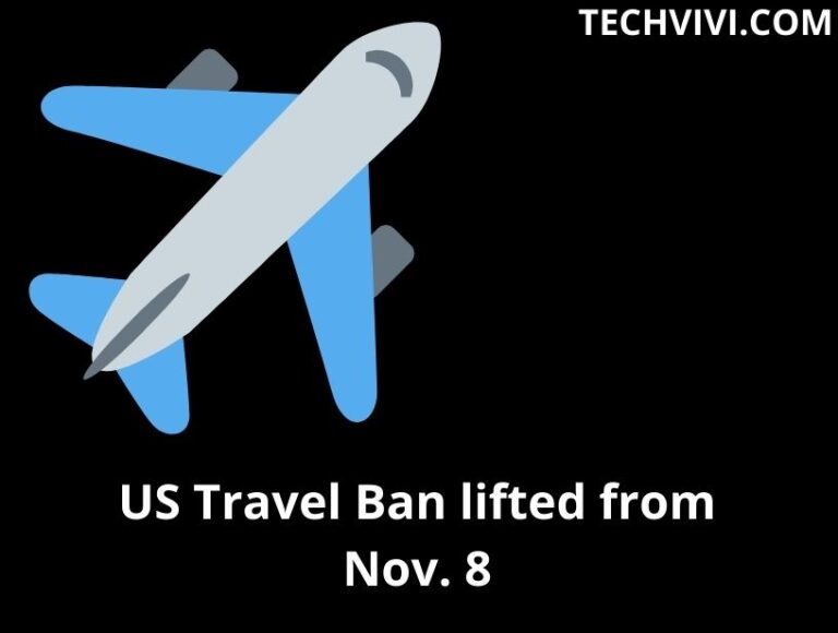 US Travel Ban lifted from Nov. 8, allowing visitors